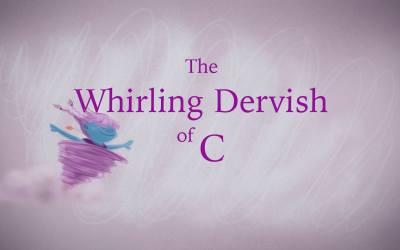 The Whirling Dervish of C