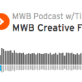 MWB Creative Fire Podcast for May 7